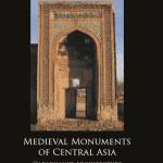 Medieval Monuments of Central Asia: Qarakhanid architecture