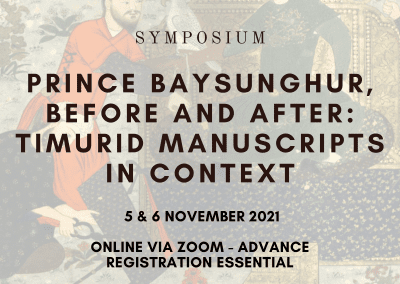 Prince Baysunghur, Before and After: Timurid Manuscripts in Context